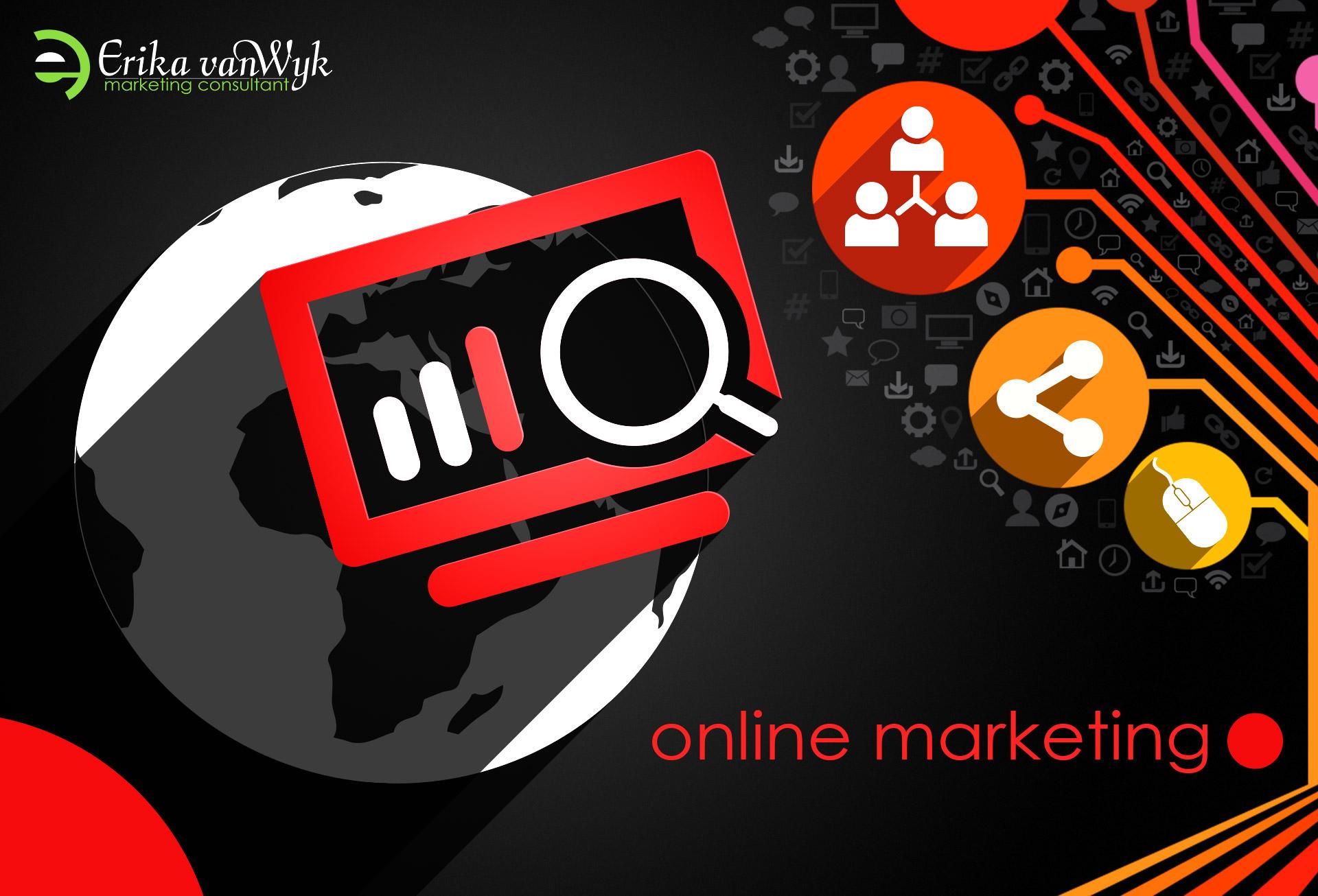 SERVICES - ONLINE MARKETING & ADVERTISING: Erika van Wyk Marketing Consultant