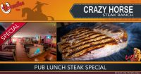 Pub Lunch Special @ Crazy Horse Steak Ranch