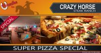 Super Pizza Special @ The Crazy Horse Steak Ranch - Horseshoe Inn