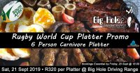 Rugby World Cup Platter Promo @ Big Hole Driving Range