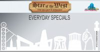 Everyday Specials @ Star of the West